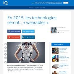 En 2015, les technologies seront… « wearables »