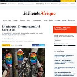 En Afrique, l'homosexualité hors la loi