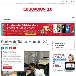 En clave de TIC: La evaluación 2.0