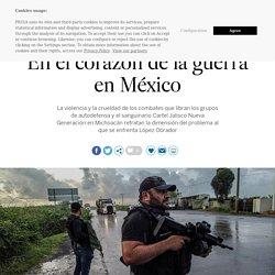 En el corazón de la guerra en México El País 08-09-2019