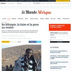 En Ethiopie, la faim et la peur au ventre