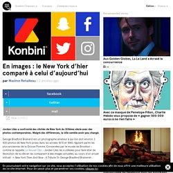En images : le New York d'hier comparé à celui d'aujourd'hui