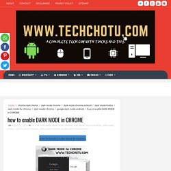 how to enable DARK MODE in CHROME - TECHCHOTU 2019