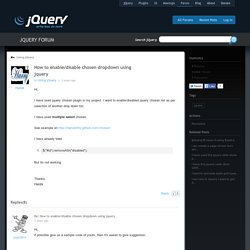 How to enable/disable chosen dropdown using jquery - jQuery Forum