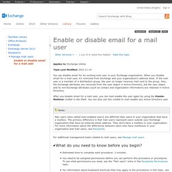 Enable or disable email for a mail user: Exchange 2013 Help