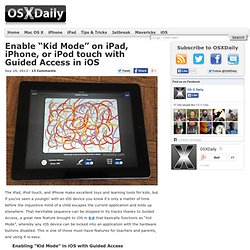 "Enable ""Kid Mode"" on iPad, iPhone, or iPod touch with Guided Access in iOS"