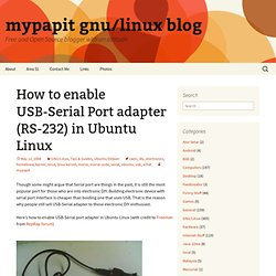 How to enable USB-Serial Port adapter (RS-232) in Ubuntu Linux : mypapit gnu/linux blog