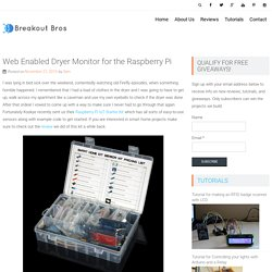 Web Enabled Dryer Monitor for the Raspberry Pi – Breakout Bros