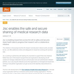 Jisc enables the safe and secure sharing of medical research data