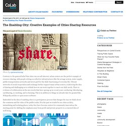 The Enabling City: Creative Examples of Cities Sharing Resources