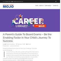 A Parent's Guide To Board Exams - Be the Enabling Factor in Your Child's Journey To Success