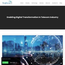 Enabling Digital Transformation In Telecom Industry