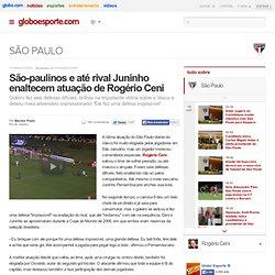 São-paulinos e até rival Juninho enaltecem atuação de Rogério Ceni
