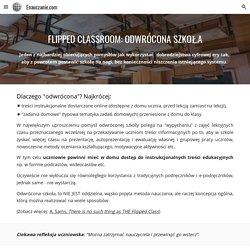 Enauczanie.com - Flipped Classroom: odwrócona szkoła