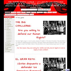 THE HUMAN RIGHTS LEAGUE / LA LIGA DE LOS DERECHOS HUMANOS ♦ ♦ ♦ No Hate Chain Reaction Machine / Máquina de efectos encadenados contra la Intolerancia ☺☻☺☻☺☻☺☻ Author: Susana Celis
