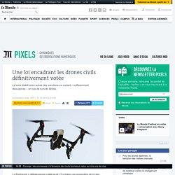 Une loi encadrant les drones civils définitivement votée
