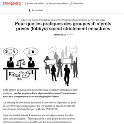 Pour l'encadrement strict et la transparence totale du lobbying en France