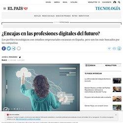 ¿Encajas en las profesiones digitales del futuro?