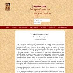 La casa encantada - Anónimo: Occidente - Ciudad Seva - Luis López Nieves