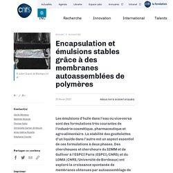 Encapsulation et émulsions stables grâce à des membranes autoassemblées de polymères