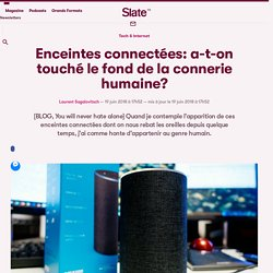 Enceintes connectées: a-t-on touché le fond de la connerie humaine?