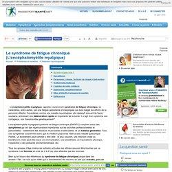 Syndrome de fatigue chronique (encéphalomyélite myalgique) - Définition