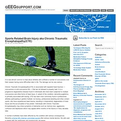 Sports Related Brain Injury aka Chronic Traumatic Encephalopathy(CTE)