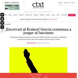 ¡Encerrad al Kraken! Grecia comienza a juzgar al fascismo