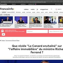 """Que révèle """"Le Canard enchaîné"""" sur """"l'affaire immobilière"""" du ministre Richard Ferrand?"""
