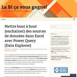Mettre bout à bout (enchainer) des sources de données dans Excel avec Power Query (Data Explorer)