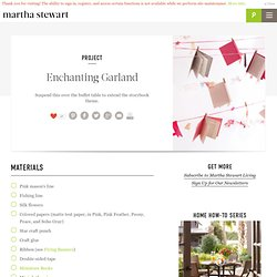 Enchanting Garland - Martha Stewart Crafts