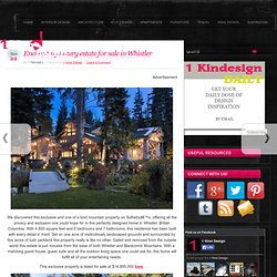 Enchanting luxury estate for sale in Whistler « 1 Kind Design