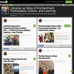 Libraries as Sites of Enchantment, Participatory Culture, and Learning