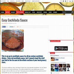 Easy Enchilada Sauce – Best Yummy Recipes