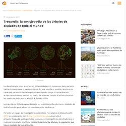 Treepedia: la enciclopedia de los árboles de ciudades de todo el mundo, Plataforma Urbana