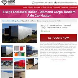 8.5x32 Enclosed Trailer - Diamond Cargo Tandem Axle Car Hauler - Guaranteed Lowest Prices on Diamond Trailers