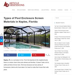 Types of Pool Enclosure Screen Materials in Naples, Florida