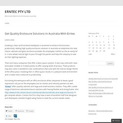 Get Quality Enclosure Solutions in Australia With Erntec