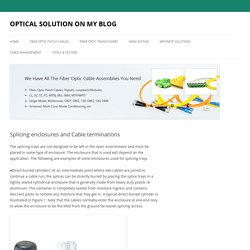 Splicing enclosures and Cable terminations
