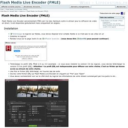 Flash Media Live Encoder (FMLE) - Wiki - Lifecasting.fr - Broadcast Your Life