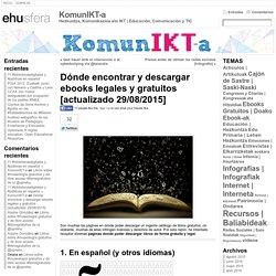 Dónde encontrar y descargar ebooks legales y gratuitos [actualizado 29/08/2015] « KomunIKT-a