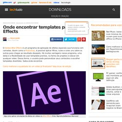 Onde encontrar templates para After Effects