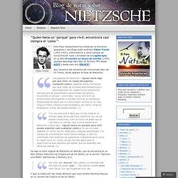 """""""Quien tiene un 'porqué' para vivir, encontrará casi siempre el 'cómo'"""" « Blog de notas sobre Nietzsche"""