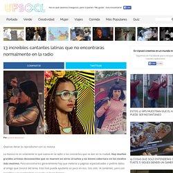 13 increíbles cantantes latinas que no encontrarás normalmente en la radio