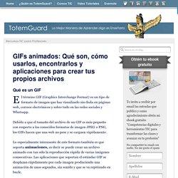 GIFs animados: Qué son, cómo usarlos, encontrarlos y aplicaciones para crear tus propios archivos