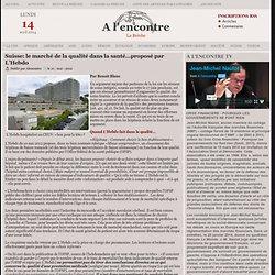Suisse: le marché de la qualité dans la santé…proposé par L'Hebdo