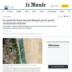 Le canal de Suez encore bloqué par lecargo échoué