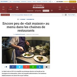 LE FIGARO 03/11/15 Encore peu de «fait maison» au menu dans les chaînes de restaurants