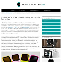 Jumpy, encore une montre connectée dédiée aux enfants - Montre-connectee.net