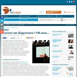 Encore un diaporama ? Oh non... : Articles : Technologies * : Th